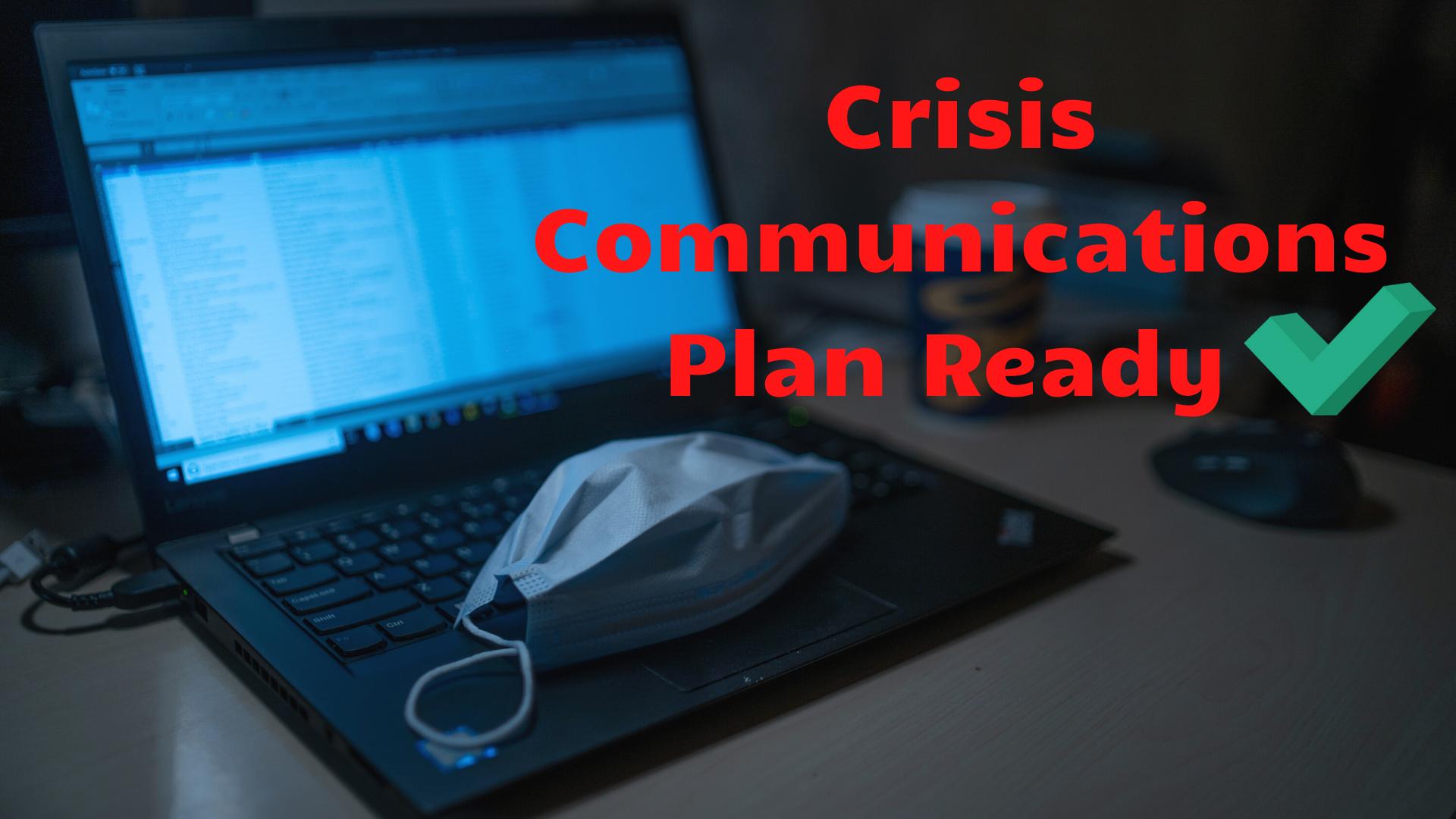Crisis Communications Plan Ready